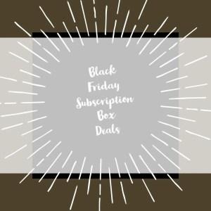 Subscription Box Black Friday Deals