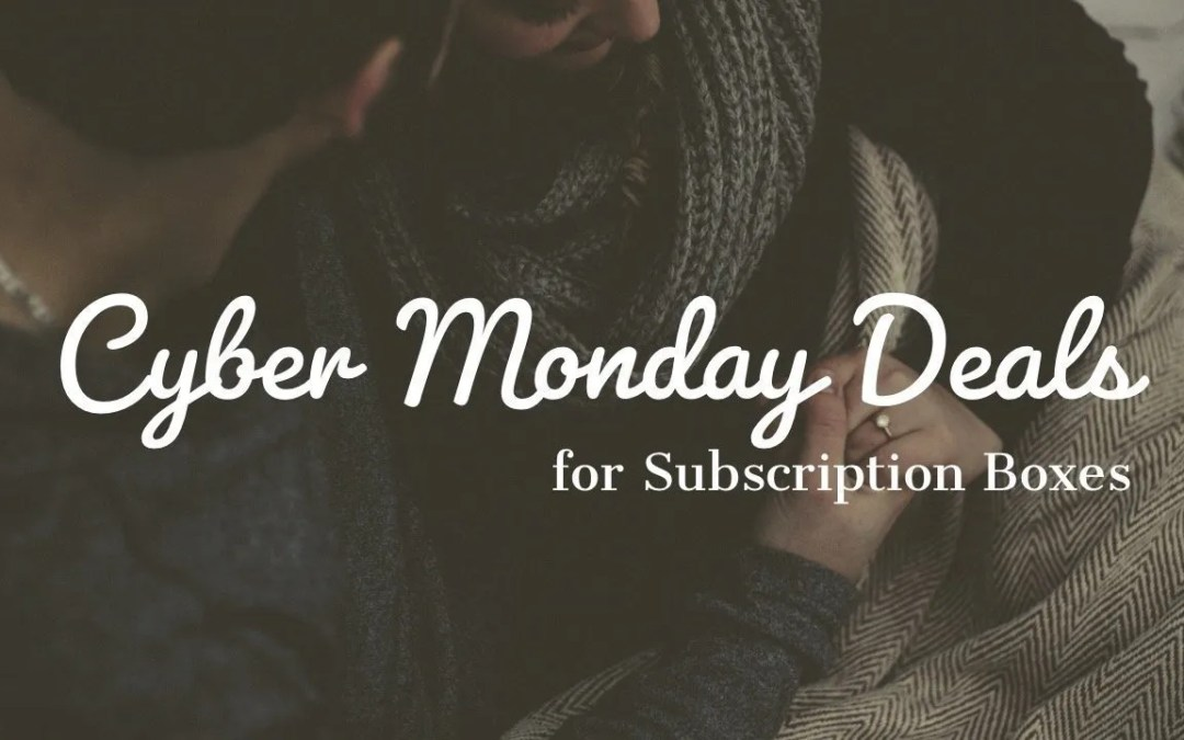 Subscription Box Cyber Monday Deals