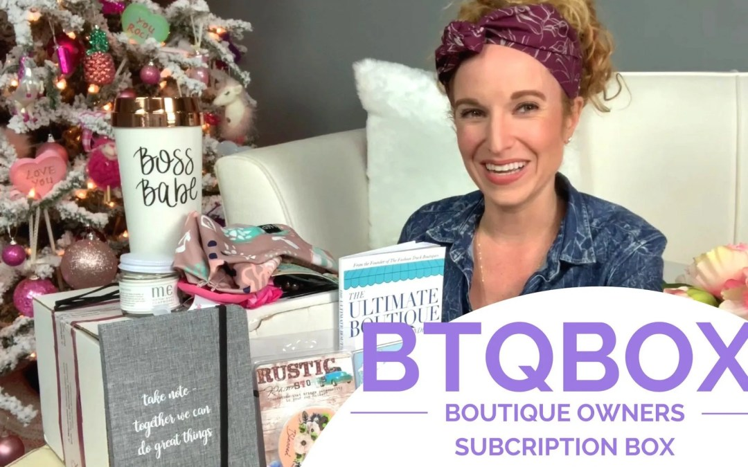 BTQ Box Review – Boutique Owners Subscription Box