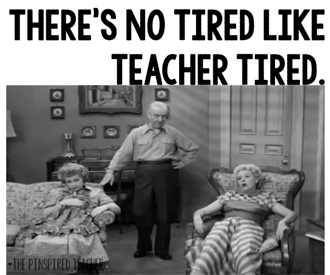 teacher tired meme by the pinspired teacher