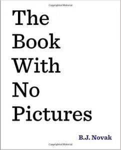 The Book With No Pictures by B.J Novak - funny books for kids and preschoolers