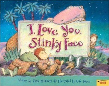 I Love You Stinky Face by Lisa McCourt - funny books for kids
