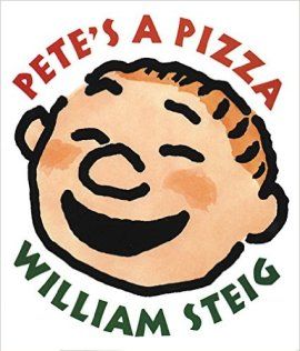 Pete's a Pizza by William Steig - funny books for preschoolers