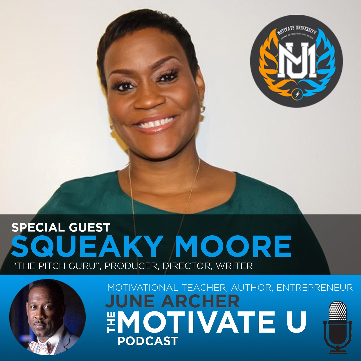 Squeaky Moore on the Motivate U Podcast with June Archer