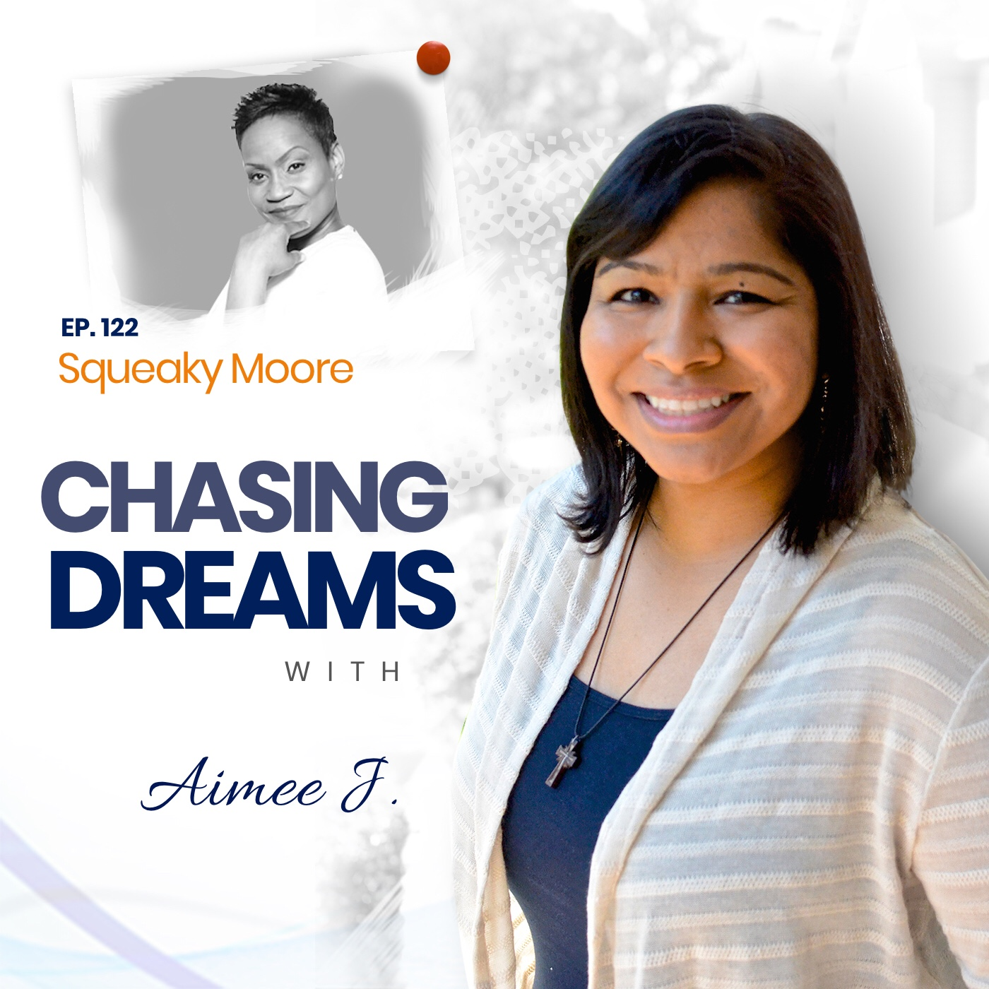 Squeaky Moore – Mistakes I've Made So You Don't Have To (Chasing Dreams with Aimee J.)