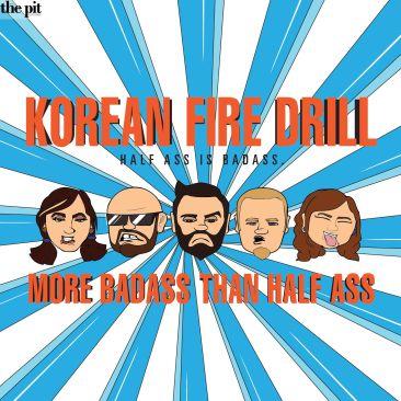 Record Review: Korean Fire Drill-More Bad Ass Than Half Ass