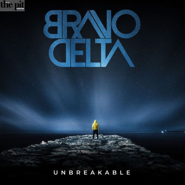 The Pit Magazine, Bravo Delta, Unbreakable, Record Review
