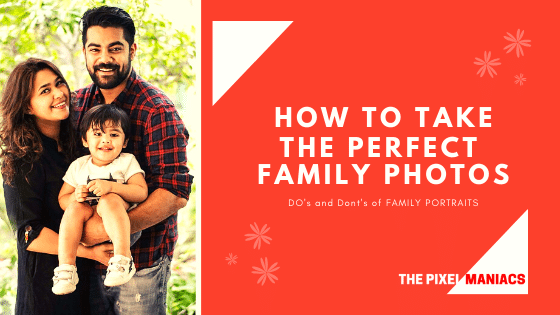 How to take the perfect family photos