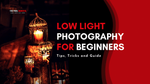Low Light Photography Tips for beginners