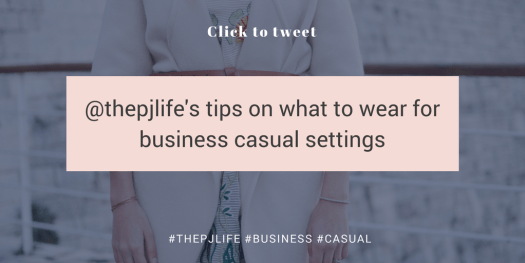 The PJ LIfe- Click to Tweet -business casual