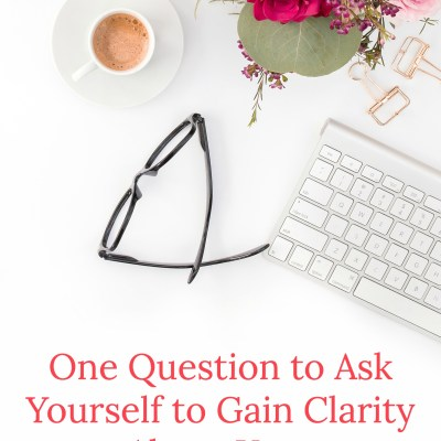 One Question to Ask Yourself to Gain Clarity About Your Priorities in the New Year