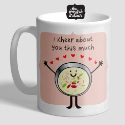 I Kheer About You Mug