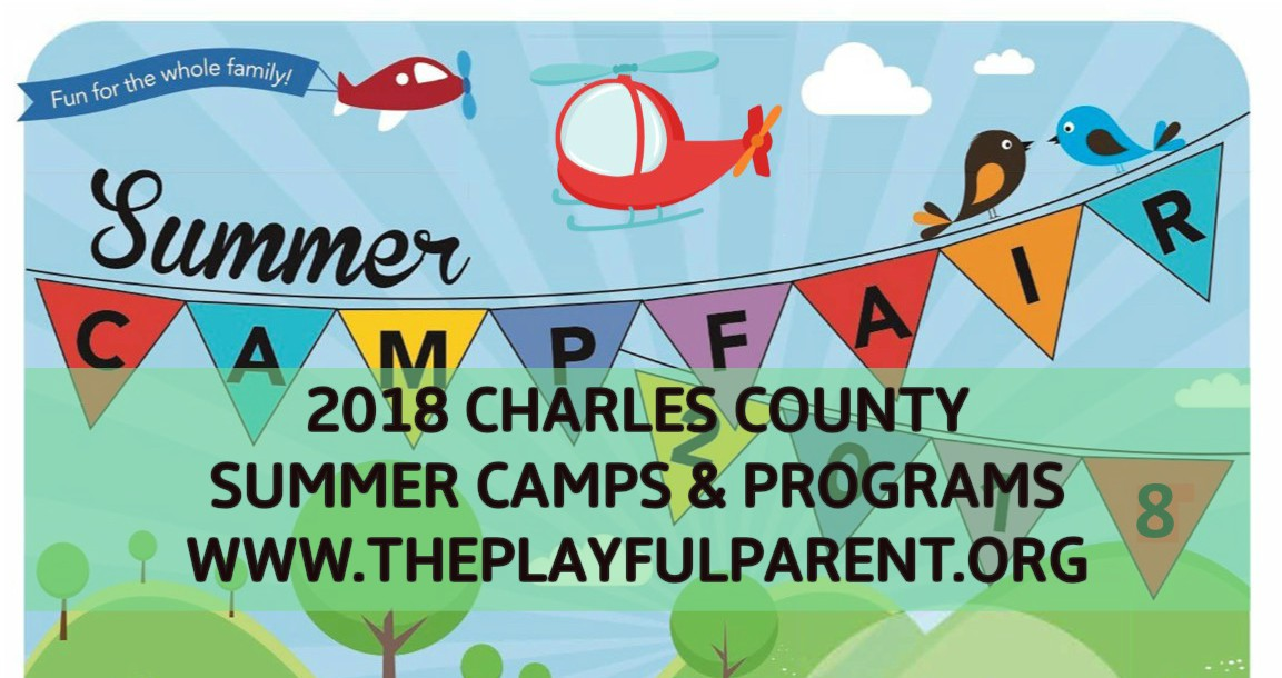 2018 CHARLES COUNTY SUMMER CAMPS PROGRAMS PLAYFUL PARENT GUIDE – Maryland National Park And Planning Summer Camps