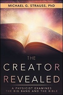 The Creator Revealed: A Physicist Examines the Big Bang and the Bible by Michael Strauss $3.03