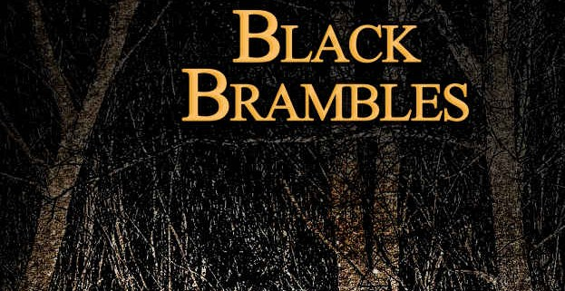 A Walk Among the Black Brambles