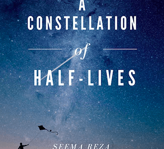 REVIEW: A CONSTELLATION OF HALF-LIVES – SEEMA REZA (WRITE BLOODY PUBLISHING)