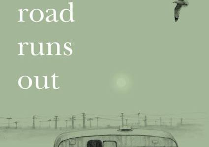 REVIEW: WHERE THE ROAD RUNS OUT – GAIA HOLMES (COMMA PRESS)