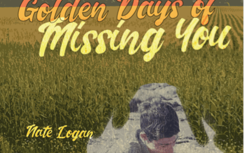 REVIEW: INSIDE THE GOLDEN DAYS OF MISSING YOU – NATE LOGAN (MAGIC HELICOPTER PRESS)