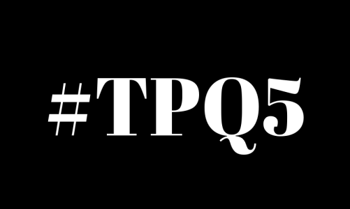 #TPQ5: SUBMIT YOUR LIST