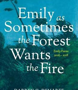 REVIEW: EMILY AS SOMETIMES THE FOREST WANTS THE FIRE – DARREN C. DEMAREE (HARPOON BOOKS)