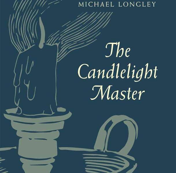REVIEW: THE CANDLELIGHT MASTER – MICHAEL LONGLEY (WAKE FOREST PRESS)