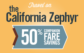 Save 50% on a companion fare for travel in May on the California Zephyr.