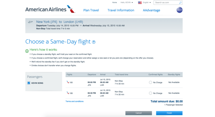 As advertised, we were able to do a same-day  change earlier or later than our confirmed JFK-LHR flight.