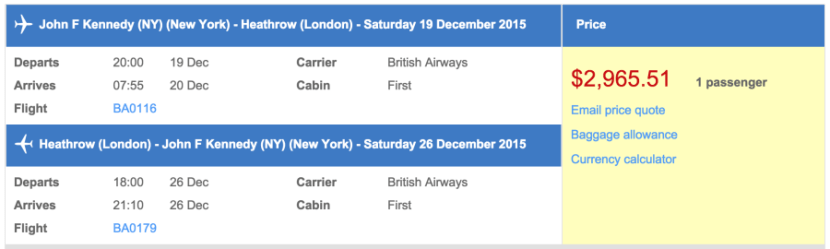 New York for London in British Airways first class for $2,966 round-trip.