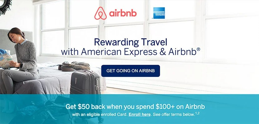 You can get $50 back when you spend $100 on Airbnb with Amex.