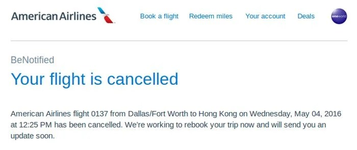 American Airlines emailed me that my DFW to HKG flight had been canceled.