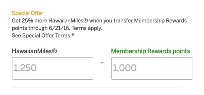 Transfer Membership Rewards to Hawaiian with a 25% bonus.