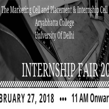 Aryabhatta College is hosting The Internship Fair' 18 – A shower of opportunities for Students