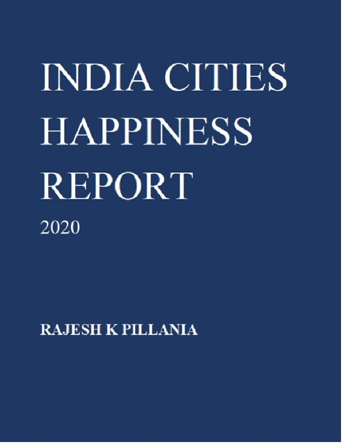 India Cities Happiness Report 2020: City Happiness Rankings, Impact Of Covid-19 and Thought Leaders' Insights.THE POLICY TIMES