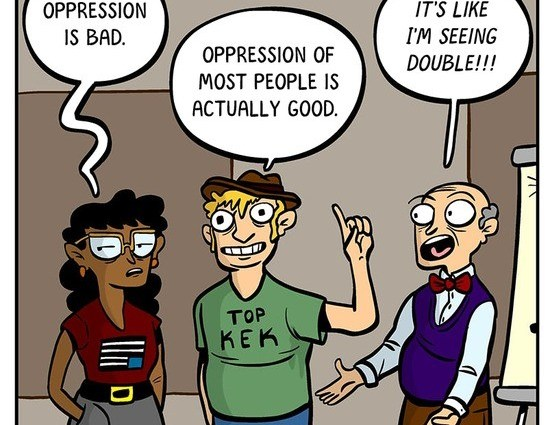 """A woman of color wearing a T-shirt with an upside-down American flag says """"Oppression is bad."""" A grinning white guy with a fedora and a T-shirt that says """"TOP KEK"""" says """"Oppression of most people is actually good."""" A bow-tied professor exclaims, """"It's like I'm seeing double!"""""""