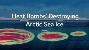 The 'heat bombs' destroying Arctic sea ice
