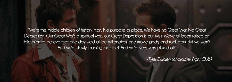 Tyler Durden Was Right : We Are Devoid Of A Greater Purpose
