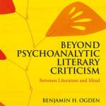 'Beyond Psychoanalytic Literary Criticism: Between Literature and Mind': Book Review