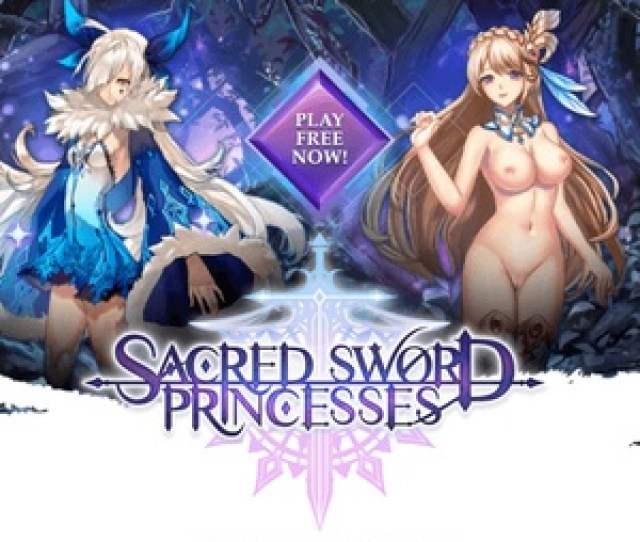 Love F2p Rpgs And Hentai Then I Have Got The Game For You Sacred Sword Princess Is A Hentai Porn Game From The Legends Over At Nutaku Net Its Free To