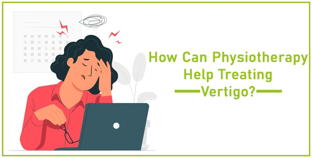 How Can Physiotherapy Help Treating Vertigo?
