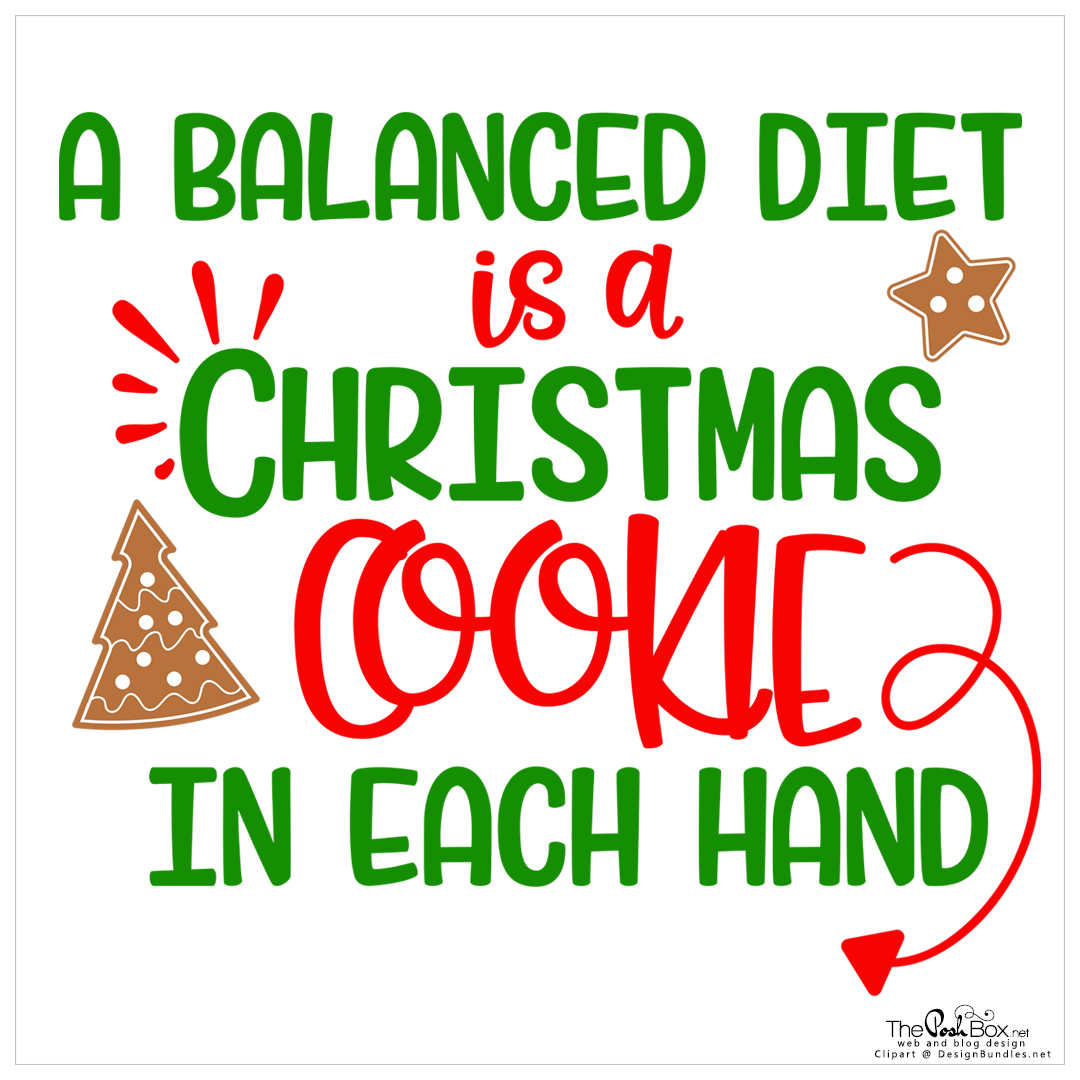 A Balanced Diet is Christmas Cookies