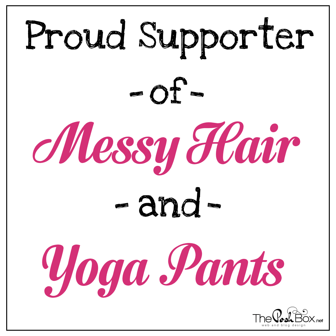 Proud Supporter of Yoga Pants and Messy Hair Shareable Graphic