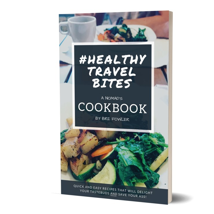 Healthy Travel Bites Cookbook for Travelers