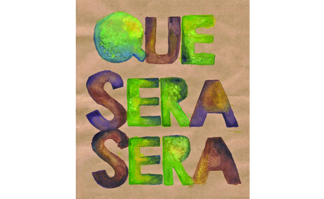 "Que Sera Sera 8""x10"""
