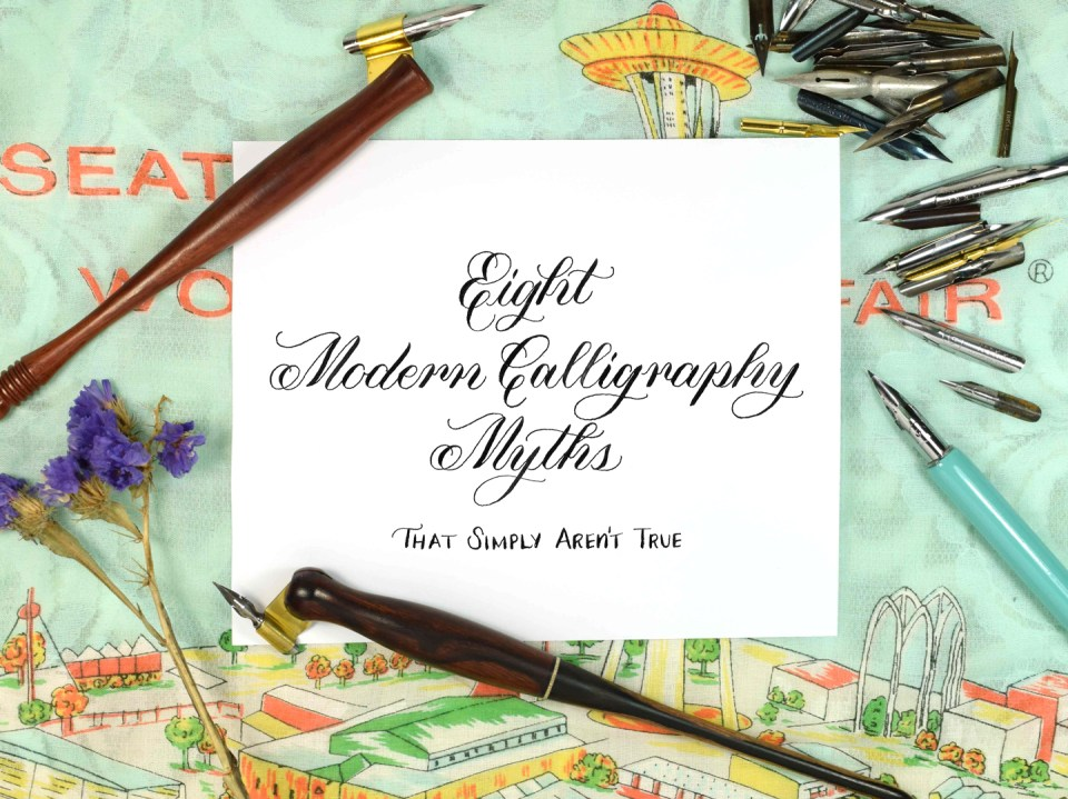 Eight Modern Calligraphy Myths (That Simply Aren't True)   The Postman's Knock