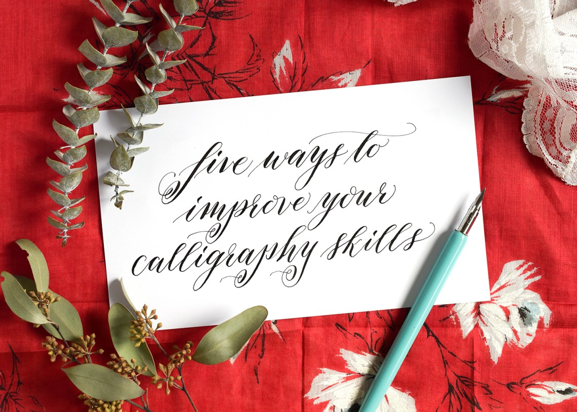Five Ways to Improve Your Calligraphy Skills | The Postman's Knock