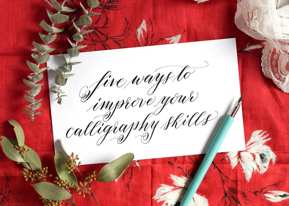 Five Ways to Improve Your Calligraphy Skills   The Postman's Knock