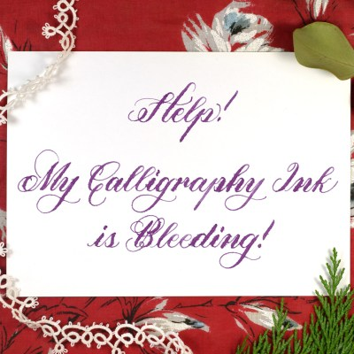 Help, My Calligraphy Ink is Bleeding!: 5 Ways to Fix This Common Issue