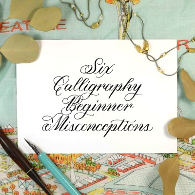 Six Calligraphy Beginner Misconceptions