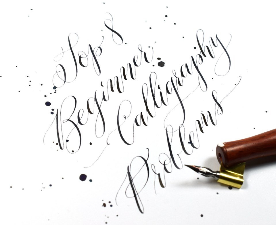 Top 8 Beginner Calligraphy Problems