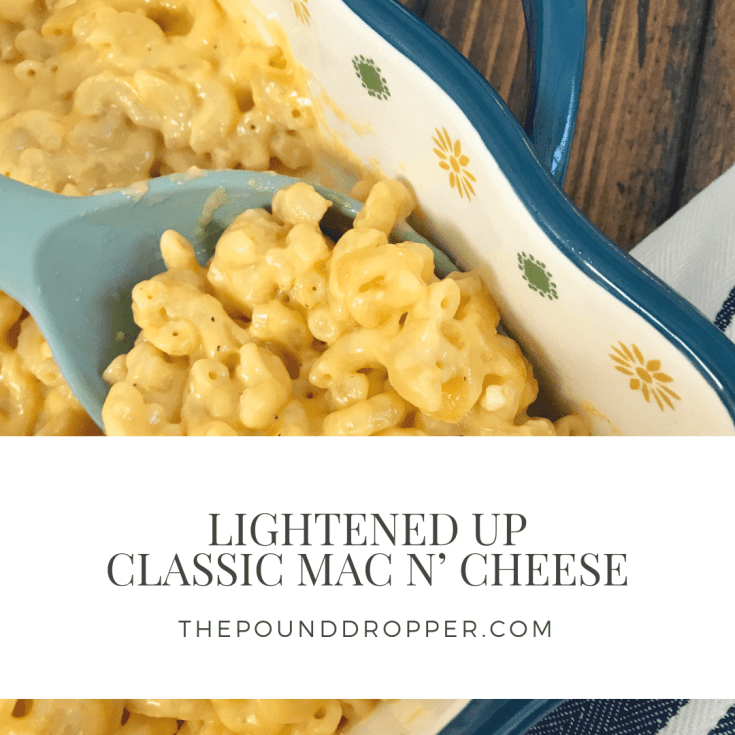 Lightened Up Classic Mac N' Cheese.